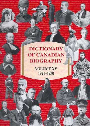 DICTIONARY of Canadian Biography - Volumes 1 - 15 (I - XV)