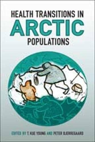 Health Transitions in Arctic Populations: University of Toronto Press, Scholarly Publishing Division