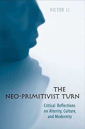 9780802091116: The Neo-Primitivist Turn: Critical Reflections on Alterity, Culture, and Modernity