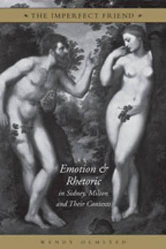 9780802091369: The Imperfect Friend: Emotion and Rhetoric in Sidney, Milton and Their Conexts
