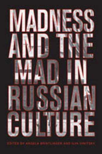 9780802091406: Madness and the Mad in Russian Culture