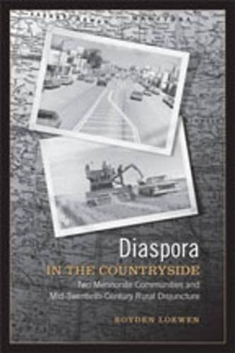 Diaspora in the Countryside: Two Mennonite Communities and Mid-Twentieth Cent.