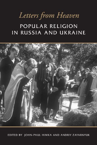 Letters from Heaven: Popular Religion in Russia and Ukraine: University of Toronto Press, Scholarly...