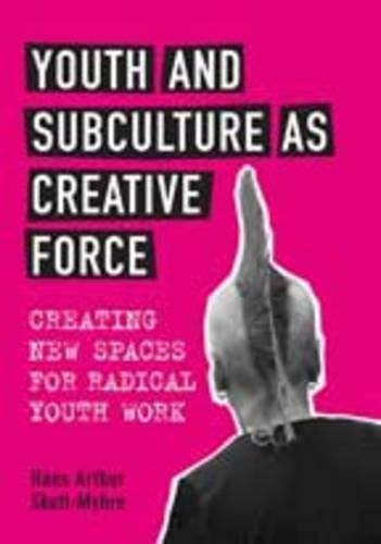 9780802091642: Youth and Subculture as Creative Force: Creating New Spaces for Radical Youth Work