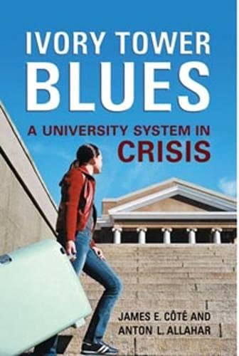 Ivory Tower Blues: A University System in: James Cote, Anton