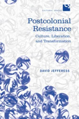 9780802091901: Postcolonial Resistance: Culture, Liberation, and Transformation (Cultural Spaces)