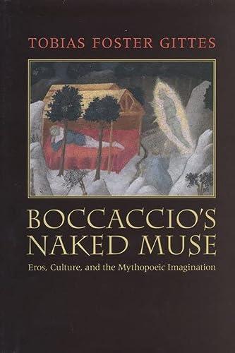 9780802092045: Boccaccio's Naked Muse: Eros, Culture, and the Mythopoeic Imagination (Toronto Italian Studies)