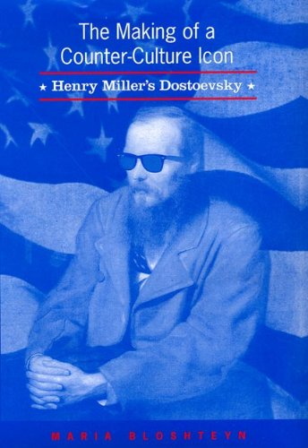 9780802092281: The Making of a Counter-Culture Icon: Henry Miller's Dostoevsky