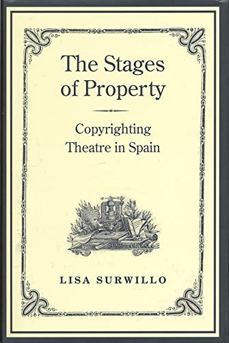 9780802092465: The Stages of Property: Copyrighting Theatre in Spain (Studies in Book and Print Culture)