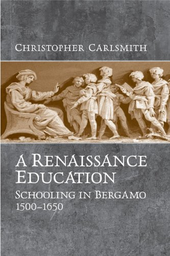 9780802092540: A Renaissance Education: Schooling in Bergamo and the Venetian Republic, 1500-1650