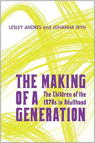 9780802092588: The Making of a Generation: The Children of the 1970s in Adulthood