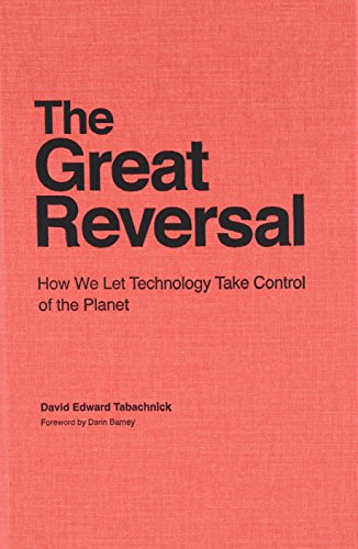 9780802092632: The Great Reversal: How We Let Technology Take Control of the Planet