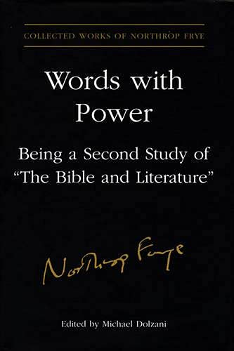 9780802092939: Words with Power: Being a Second Study of the Bible and Literature (Collected Works of Northrop Frye)