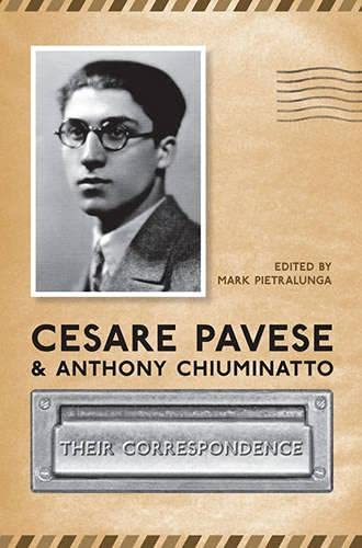 9780802092946: Cesare Pavese and Antonio Chiuminatto: Their Correspondence (Toronto Italian Studies)