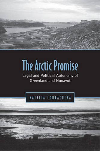 9780802092953: The Arctic Promise: Legal and Political Autonomy of Greenland and Nunavut