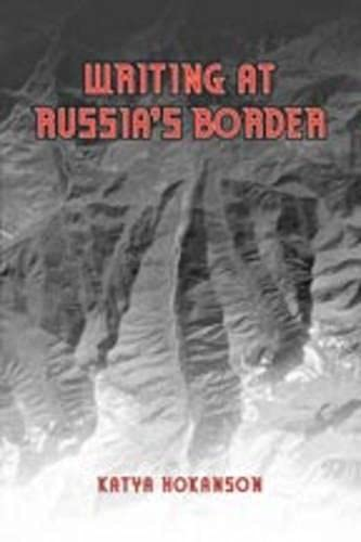 Writing at Russia's Borders: Katya Hokanson