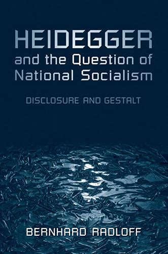 9780802093158: Heidegger and the Question of National Socialism: Disclosure and Gestalt (New Studies in Phenomenology and Hermeneutics)