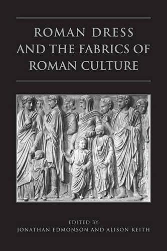 9780802093196: Roman Dress and the Fabrics of Roman Culture (Phoenix Supplementary Volumes)