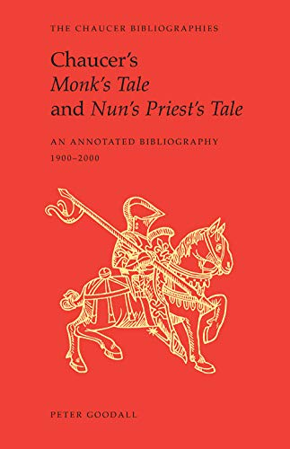 Chaucer's Monk's Tale and Nun's Priest's Tale: Peter Goodall