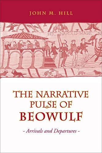 9780802093295: Narrative Pulse of Beowulf: Arrivals and Departures (Toronto Old English Studies)