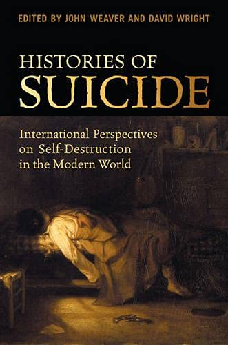 9780802093608: Histories of Suicide: International Perspectives on Self-Destruction in the Modern World