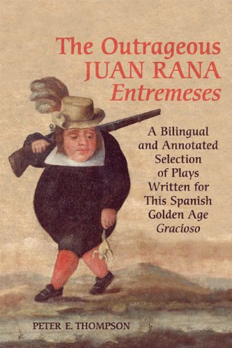 9780802093639: The Outrageous Juan Rana Entremeses: A Bilingual and Annotated Selection of Plays Written for This Spanish Age Gracioso (University of Toronto Romance Series)