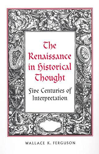 9780802094155: The Renaissance in Historical Thought (RSART: Renaissance Society of America Reprint Text Series)
