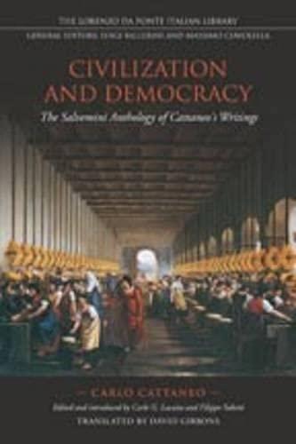 9780802094452: Civilization and Democracy: The Salvernini Anthology of Cattaneo's Writings (Lorenzo Da Ponte Italian Library)