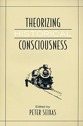 9780802094575: Theorizing Historical Consciousness