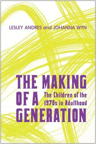 9780802094674: The Making of a Generation: The Children of the 1970s in Adulthood