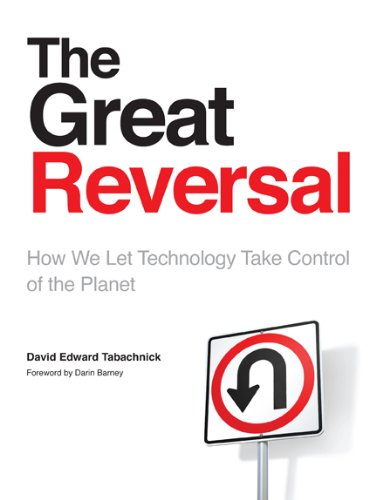 9780802094698: The Great Reversal: How We Let Technology Take Control of the Planet