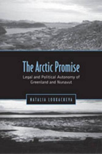 9780802094865: The Arctic Promise: Legal and Political Autonomy of Greenland and Nunavut