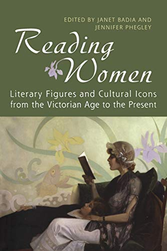 9780802094872: Reading Women: Literary Figures and Cultural Icons from the Victorian Age to the Present