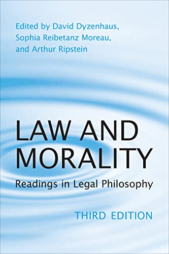 Law and Morality: Readings in Legal Philosophy: Dyzenhaus David, Moreau Sophia Reibetanz and ...