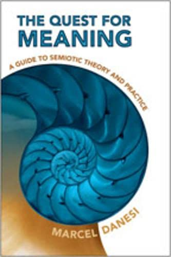 9780802095145: The Quest for Meaning: A Guide to Semiotic Theory and Practice (Toronto Studies in Semiotics and Communication)