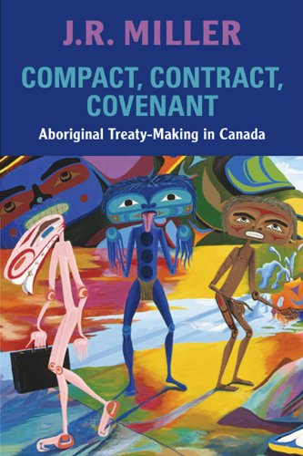 9780802095152: Compact, Contract, Covenant: Aboriginal Treaty-Making in Canada