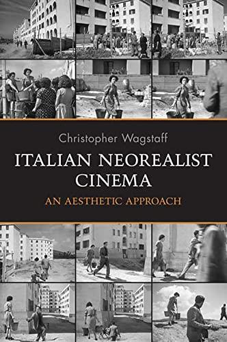 9780802095206: Italian Neorealist Cinema: An Aesthetic Approach (Toronto Italian Studies (Paperback))