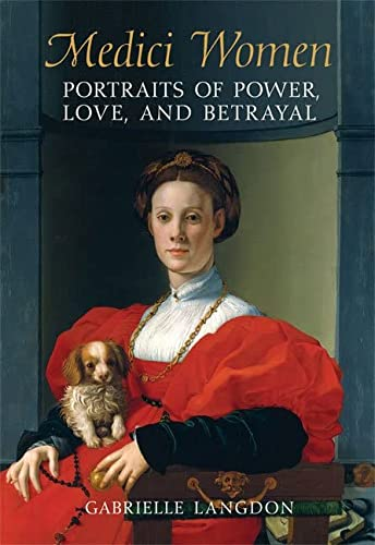 9780802095268: Medici Women: Portraits of Power, Love, and Betrayal in the Court of Duke Cosimo I