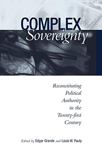 9780802095282: Complex Sovereignty: Reconstituting Political Authority in the Twenty-First Century