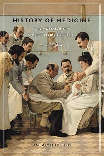 9780802095565: History of Medicine: A Scandalously Short Introduction