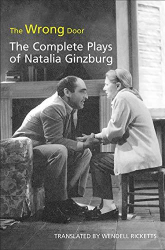 9780802095695: The Wrong Door: The Complete Plays of Natalia Ginzburg (Toronto Italian Studies)