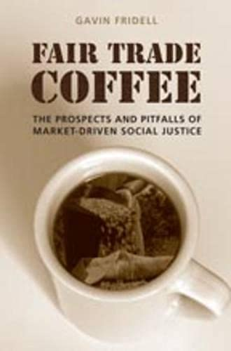 9780802095909: Fair Trade Coffee: The Prospects and Pitfalls of Market-Driven Social Justice (Studies in Comparative Political Economy and Public Policy)