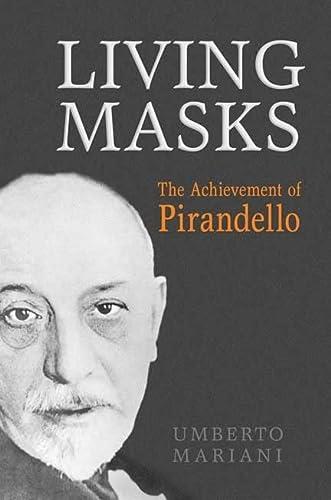9780802096005: Living Masks: The Achievement of Pirandello (Toronto Italian Studies)