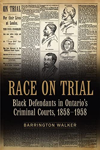 9780802096104: Race on Trial: Black Defendants in Ontario's Criminal Courts, 1858-1958 (Canadian Social History)