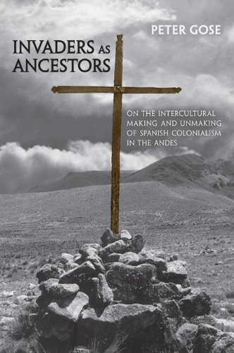 Invaders as Ancestors: On the Intercultural Making: Gose, Peter