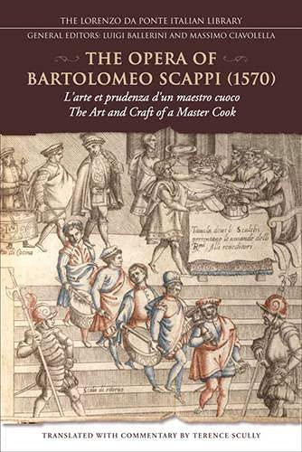 9780802096241: The Opera of Bartolomeo Scappi (1570): L'arte et Prudenza d'Un Maestro Cuoco (the Art and Craft of a Master Cook) (Lorenzo da Ponte Italian Library)