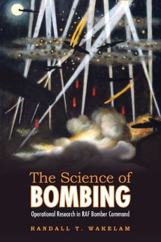 9780802096296: The Science of Bombing: Operational Research in RAF Bomber Command