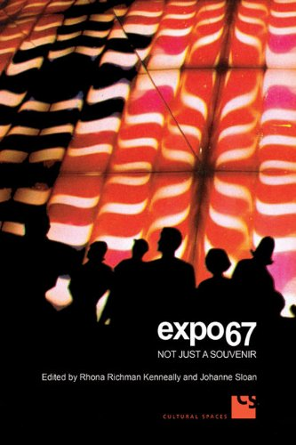 9780802096494: Expo 67: Not Just a Souvenir (Cultural Spaces)