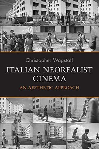 9780802097613: Italian Neorealist Cinema: An Aesthetic Approach (Toronto Italian Studies)
