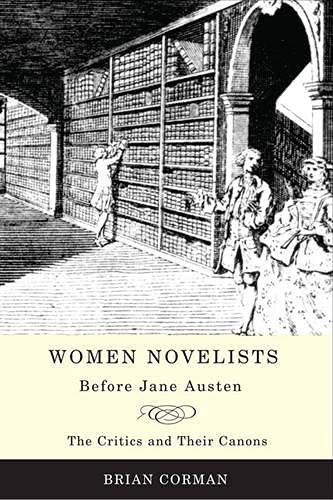 9780802097705: Women Novelists Before Jane Austen: The Critics and Their Canons
